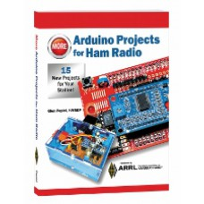 Arduino Projects for Ham Radio, More
